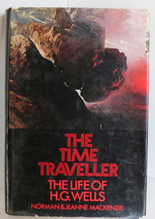 Image for The Time Traveller: The Life of H. G. Wells