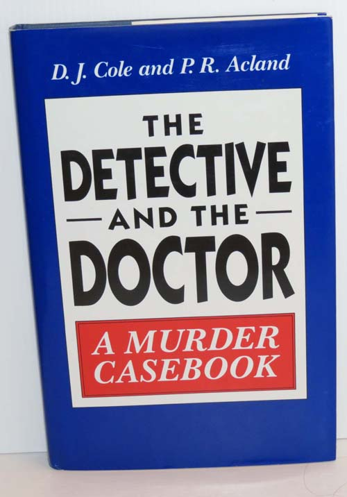 Image for The Detective And The Doctor : A Murder Casebook (Signed)