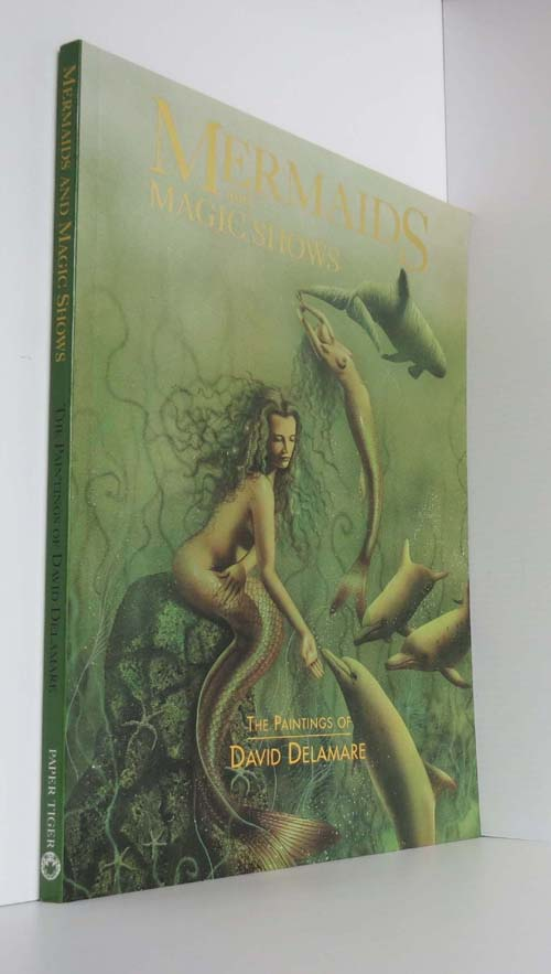 Image for Mermaids and Magic Shows: The Paintings of David Delamare