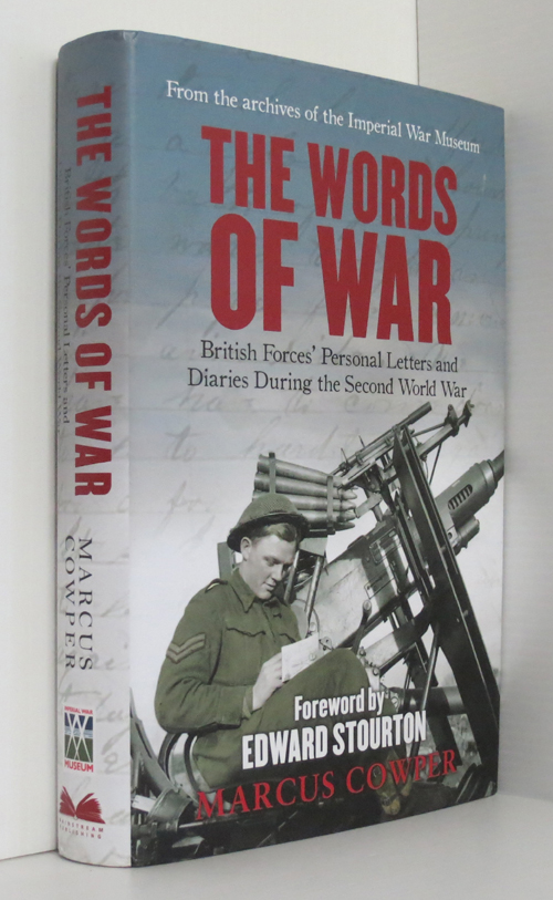 Image for The Words of War : British Forces' Personal Letters and Diaries During the Second World War
