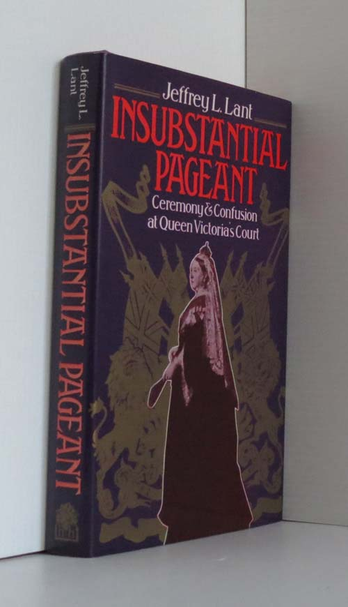 Image for Insubstantial Pageant : Ceremony & Confusion at Queen Victoria's Court