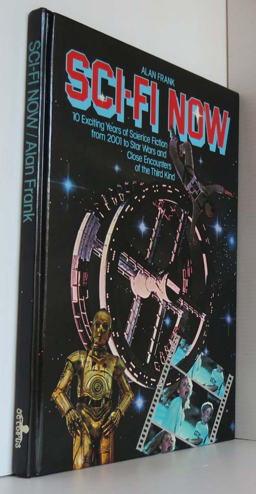 Image for Sci-fi now : 10 exciting years of science fiction from 2001 to Star Wars and beyond ... / [by] Alan Frank