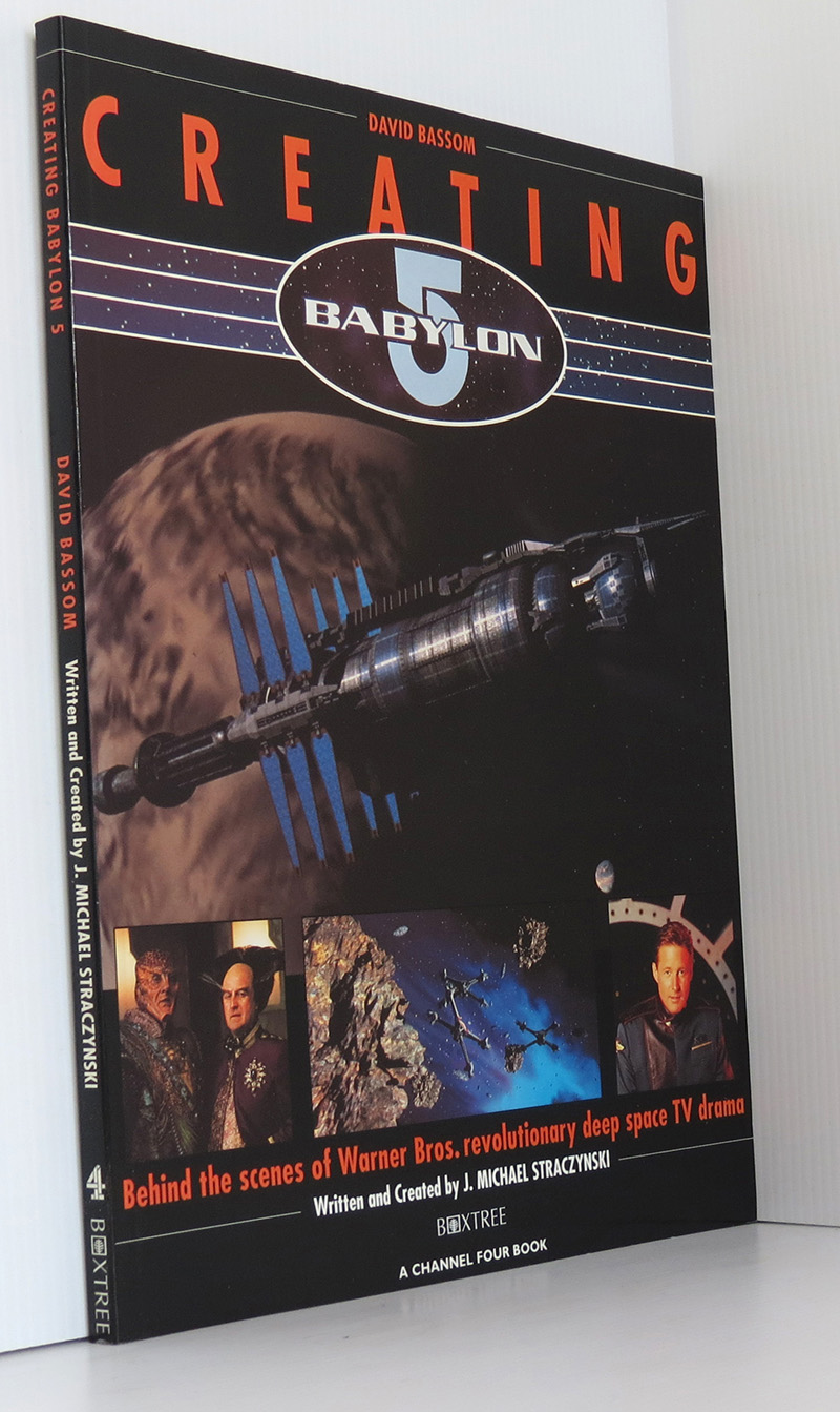 Image for Creating Babylon 5: Behind the scenes of Warner Bros. revolutionary deep space TV drama
