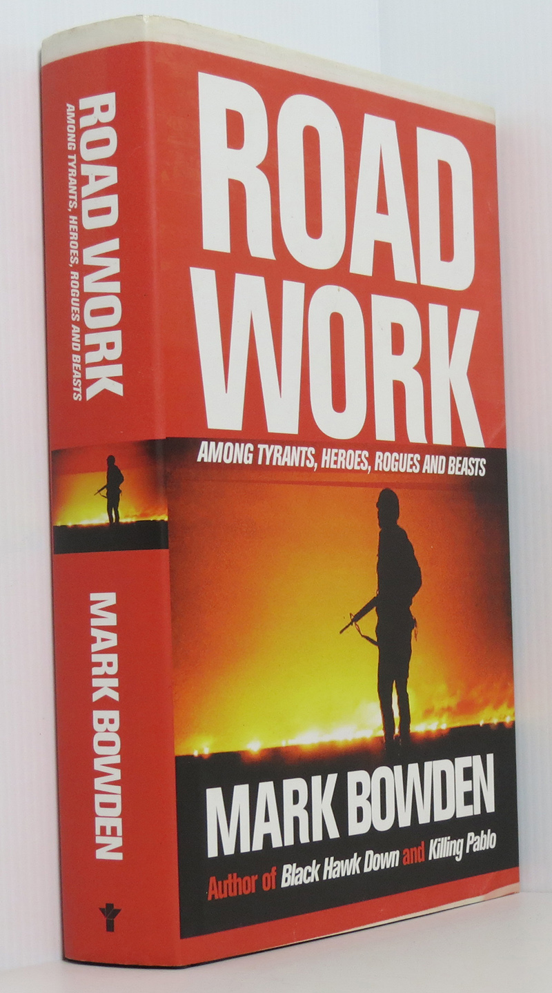 Image for Road Work: Collected Journalism - Among Tyrants, Heroes, Rogues and Beasts