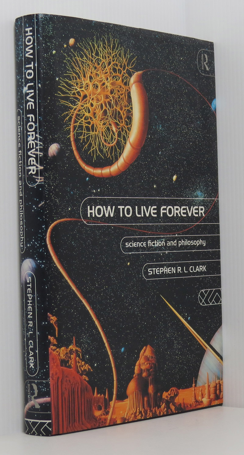 Image for How to Live Forever: Science Fiction and Philosophy (review copy)