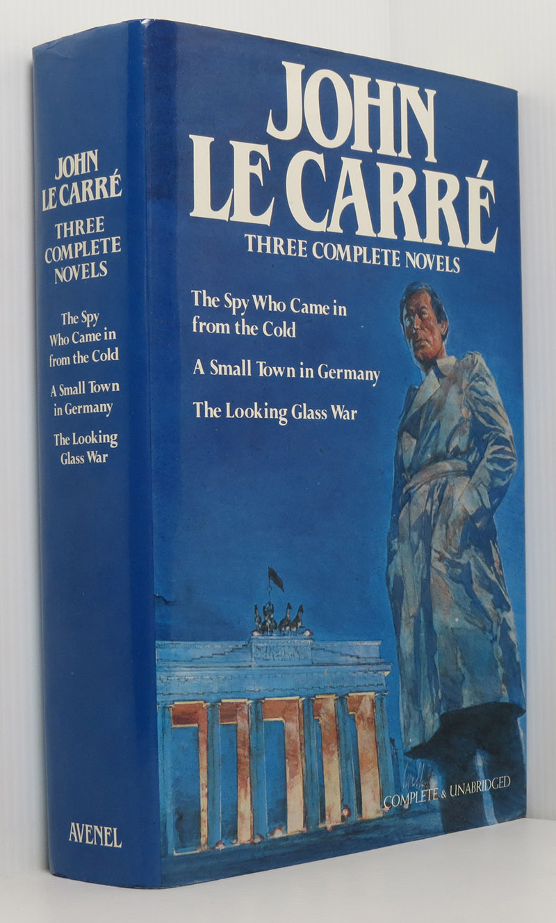 Image for John Le Carre, Three Complete Novels: The Spy Who Came in From the Cold; A Small Town in Germany; The Looking Glass War