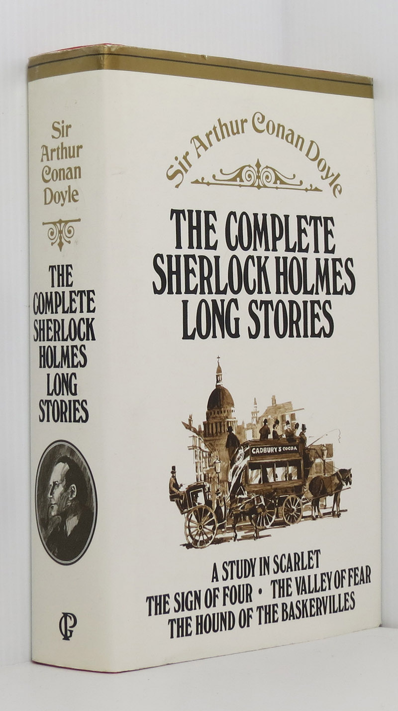 Image for The Complete Sherlock Holmes Long Stories: A Study in Scarlet; The Sign of Four; The Hound of the Baskervilles; The Valley of Fear.