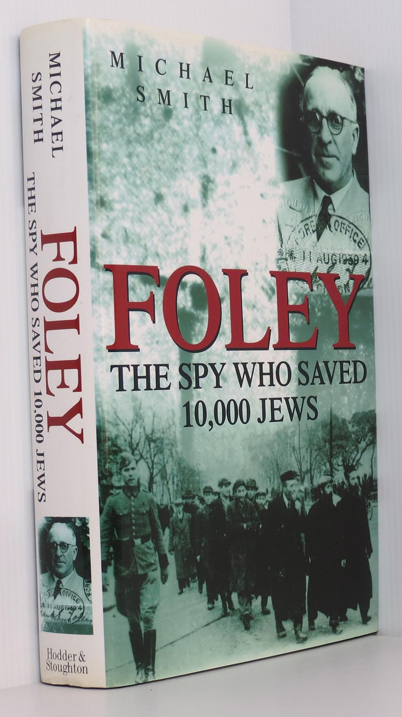 Image for Foley: The Spy Who Saved 10,000 Jews